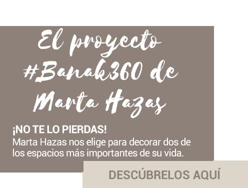 El proyecto #Banak360 de Marta Hazas